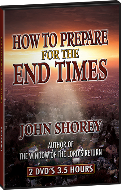 How to prepare for the end times, a DVD by John Shorey